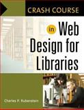 In Web Design for Libraries, Charles P. Rubenstein, 1591583667