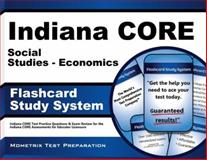 Indiana Core Social Studies - Economics Flashcard Study System : Indiana CORE Test Practice Questions and Exam Review for the Indiana CORE Assessments for Educator Licensure, Indiana CORE Exam Secrets Test Prep Team, 1630943665