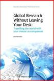 Global Research Without Leaving Your Desk : Travelling the World with Your Mouse as Companion, Macoustra, Jane, 1843343665