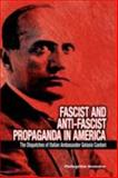 Fascist and Anti-Fascist Propaganda in America : The Dispatches of Italian Ambassador Gelasio Caetani, Nazzaro, Pellegrino, 1934043664
