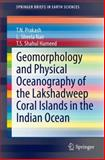 Geomorphology and Physical Oceanography of the Lakshadweep Coral Islands in the Indian Ocean, Prakash, T. N. and Nair, L. Sheela, 3319123661