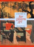 History of Far Eastern Art, Sherman E. Lee, 0131833669