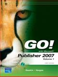 GO! with Microsoft Publisher 2007, Placeholder, Placeholder and Gaskin, Shelley, 0132203669