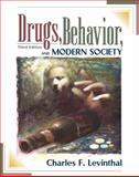 Drugs, Behavior and Modern Society, Levinthal, Charles F., 0205323669