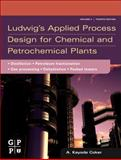 Ludwig's Applied Process Design for Chemical and Petrochemical Plants Vol. 2 : Distillation, Packed Towers, Petroleum Fractionation, Gas Processing and Dehydration, Coker, A. Kayode, 075068366X