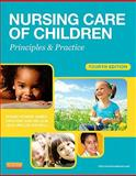 Nursing Care of Children : Principles and Practice, James, Susan R. and Nelson, Kristine, 1455703664