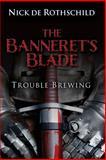 The Banneret's Blade, Nicholas de Rothschild, 1499293666