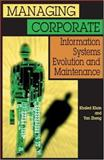 Managing Corporate Information Systems Evolution and Maintenance, Khan, Khaled and Zheng, Yan, 1591403669