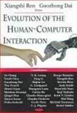 Evolution of the Human-Computer Interaction, Ren, Xiangshi and Dai, Guozhong, 1594543666