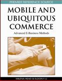 Mobile and Ubiquitous Commerce : Advanced E-Business Methods, Milena Head, 1605663662