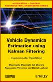 Vehicle Dynamics Estimation Using Kalman Filtering : Experimental Validation, Lechner, Daniel and Charara, Ali, 1848213662