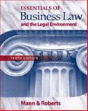 Essentials of Business Law and the Legan Environment, Mann, Richard A. and Roberts, Barry S., 032459366X