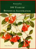 Australia : 300 Years of Botanical Illustration, Hewson, Helen J., 0643063668