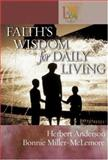 Faith's Wisdom for Daily Living, Herbert Anderson and Bonnie Miller-McLemore, 0806653663