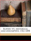 Rupert, Vt; Historical and Descriptive, 1761-1898, George Sayre Hibbard, 1149333669
