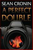 A Perfect Double, Sean Cronin, 1478703660