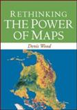Rethinking the Power of Maps, Wood, Denis, 1593853661