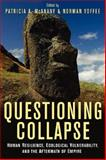 Questioning Collapse : Human Resilience, Ecological Vulnerability, and the Aftermath of Empire, , 0521733669
