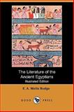 The Literature of the Ancient Egyptians, E. A. Wallis Budge, 1409933660