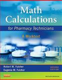 Math Calculations for Pharmacy Technicians : A Worktext, Fulcher, Robert M. and Fulcher, Eugenia M., 1437723667