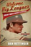 Welcome to the Big Leagues, Dan Hettinger, 1614483663