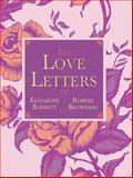 The Love Letters of Elizabeth Barrett and Robert Browning, Elizabeth Barrett and Robert Browning, 1620873664