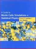 A Guide to Monte Carlo Simulations in Statistical Physics, Landau, David and Binder, Kurt, 0521653665
