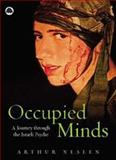 Occupied Minds : A Journey Through the Israeli Psyche, Neslen, Arthur, 0745323669