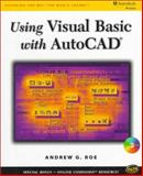 Using Visual Basic with AutoCAD, Roe, Andrew G., 076680366X