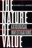 The Nature of Value : Axiological Investigations, Lemos, Ramon M., 0813013666