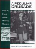 A Peculiar Crusade : Willis M. Everett and the Malmedy Massacre, Weingartner, James, 0814793665
