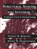 Structural Analysis and Synthesis : A Laboratory Course in Structural Geology, Rowland, Stephen M. and Duebendorfer, Ernest M., 0865423660