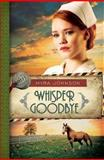 Whisper Goodbye, Myra Johnson, 1426753667