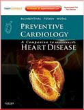 Preventive Cardiology: Companion to Braunwald's Heart Disease : Expert Consult - Online and Print, Blumenthal, Roger S. and Foody, JoAnne M., 1437713661