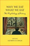 Why We Eat What We Eat : The Psychology of Eating, , 1557983666