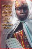 Women and Islamic Revival in a West African Town, Masquelier, Adeline Marie and Launay, Robert, 0253353661