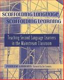 Scaffolding Language, Scaffolding Learning : Teaching Second Language Learners in the Mainstream Classroom, Gibbons, Pauline and Cummins, Jim, 0325003661