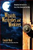 Wizards, Wardrobes and Wookiees, Connie Neal, 0830833668