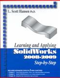 Learning and Applying SolidWorks 2008-2009 Step-by-Step, Hansen, L. Scott, 083113366X