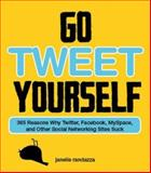 Go Tweet Yourself, Janelle Randazza, 1440503664