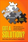 Got a Solution? : HR Approaches to 5 Common and Persistent Business Problems, Dwyer, Dale J. and Caldwell, Sheri A., 1586443666