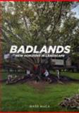 Badlands : New Horizons in Landscape, , 0262633663
