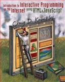 Introduction to Interactive Programming on the Internet : Using HTML and JavaScript, Knuckles, Craig D., 047138366X
