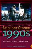 American Cinema of the 1990s : Themes and Variations, Holmlund, Chris, 0813543665