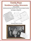 Family Maps of Washburn County, Wisconsin, Deluxe Edition : With Homesteads, Roads, Waterways, Towns, Cemeteries, Railroads, and More, Boyd, Gregory A., 1420313665