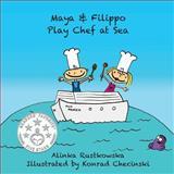 Maya and Filippo Play Chef at Sea, Alinka Rutkowska, 1494363666