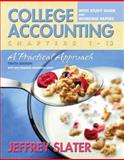 College Accounting : A Practical Approach: Chapters 1-12, Slater, Jeffrey, 0131563661