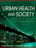 Urban Health and Society : Interdisciplinary Approaches to Research and Practice, , 0470383666
