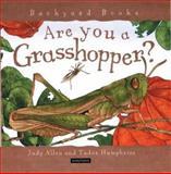 Are You a Grasshopper?, Judy Allen, 0753453665