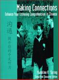 Making Connections : Enhance Your Listening Comprehension in Chinese, Spring, Madeline K., 0887273661